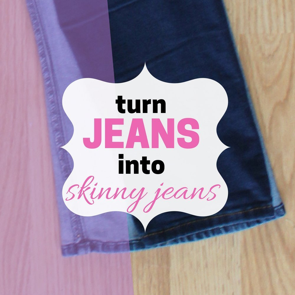 Make your own skinny jeans out of an old pare of pants.